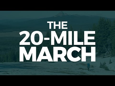 The 20-Mile March