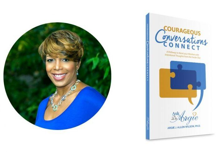 "Dr. Argie Allen Wilson, author of ""Courageous Conversations Connect"""